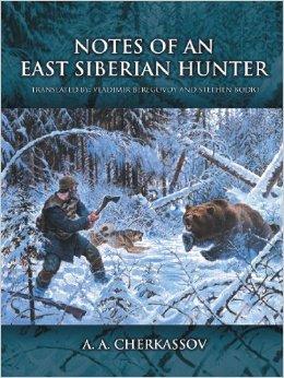 CHERKASSOV Notes of an East siberian Hunter