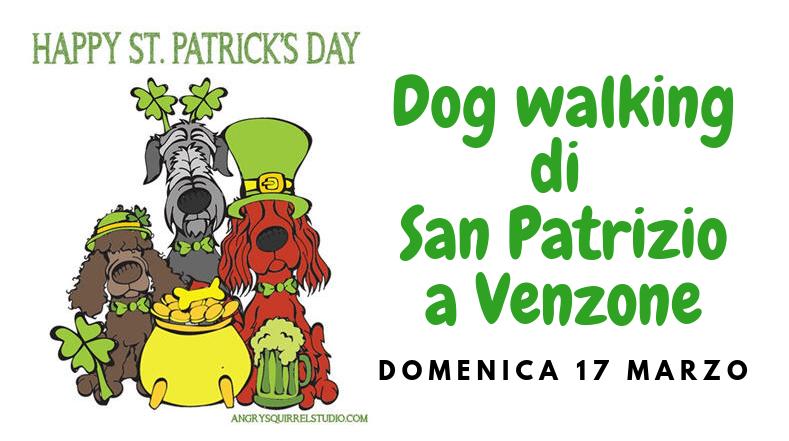 Domenica 17 marzo SFILATA E DOG WALKING DI SAN PATRIZIO A VENZONE